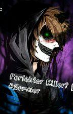 Perfekter Killer? #Zomger Teil 2 by Bluepuma