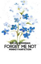 1 | Forget Me Not • The Maze Runner (Minho) by RoyalHemmings