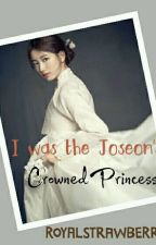I was the Joseon's Crowned Princess by royalstrawberry