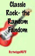 Classic Rock- the Random Fandom by twiggs3075