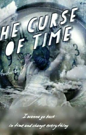 The Curse Of Time by amberly_tigress