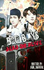 Bad Boys: Dead Or Alive [SOON] by Jeon_sQueen