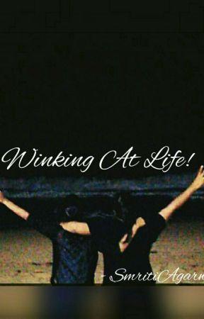 Winking At Life by SmritiAgarwal3