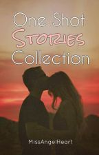 One Shot Stories Collection by MsAngelHeart