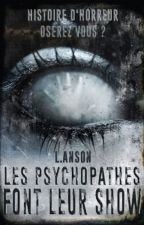 Les Psychopathes Font Leur Show. by DreadfulAmnesia