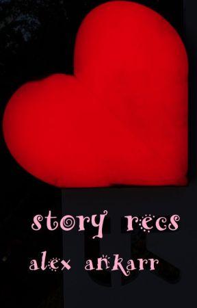story recs by AlexAnkarr