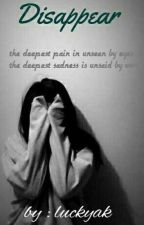 Disappear by luckyak