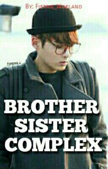 BROTHER SISTER COMPLEX