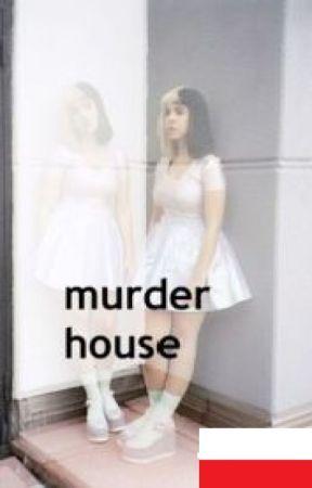 Murder House - Melanie Martinez a. u. [Polish translation] by Oleksandra03