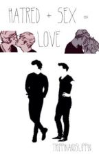 Hatred + Sex = Love (AU/Larry Stylinson) by TrippinAndSlippin