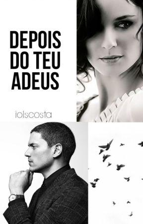 Depois Do Teu Adeus (PrisonBreak) by iolscosta