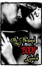 """My Personal """"BODY"""" Guard by spunchbob by spunchbob"""