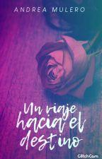 Un viaje mágico hacia el destino© [EDITANDO] by AndreaHarrisonLane