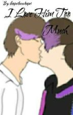 I Love Him Too Much (Prinxiety Fanfic) by booperlovesdooper