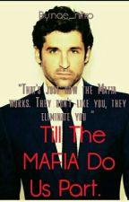 Till The Mafia Do Us Part : STORY ON HOLD by nae_nitro