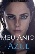 Meu Anjo Azul by licianesantos