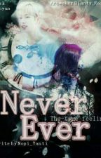 Never Ever by dubu_nopi