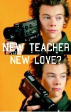 New teacher, new love? by Harryisperfect1D