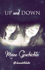 UP and DOWN - Meine Geschichte by denndubistalles