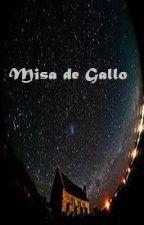 Misa de Gallo by jammersnblues