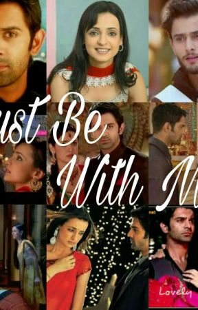 Just Be With Me   ❤❤ - part 5!!!! - Wattpad