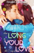 How Long is Your Love?||Saschina [SEQUEL] by freddiecinquegrana