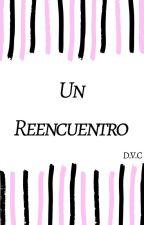 Un Reencuentro... by 50515253a