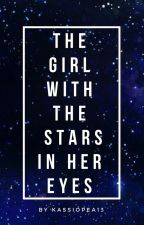 The Girl With the Stars in Her Eyes by Kassiopea13