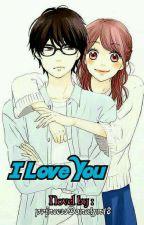 I Love You (Romance) by princessDonalyn18