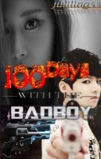 100 Days With The Bad Boy  by julilingss