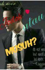 Jodoh atau Musuh? by amirahmuhamadnoor