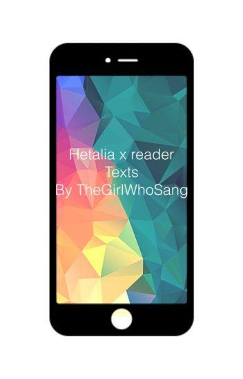 Hetalia x reader | Texts - Marcella Abbott - Wattpad
