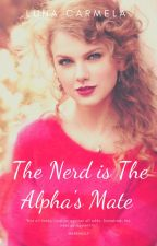 The Nerd Is The Alpha's Mate (REWRITTEN) by alemracsofabulous05