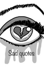 Sad quotes and poems.  by emochild360