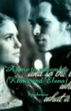 A time to remember (Klaus and Elena) {Wattys2017} by Sheraia