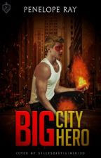Big City Hero | BC Trilogy #2 ✔️ by peneloperaywrites