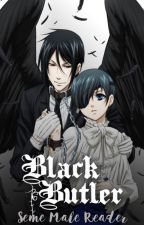 Reapers (Black Butler x Seme!Male!reader) by LivingRockMusic
