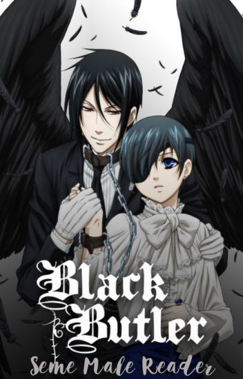 Reapers (Black Butler x Seme!Male!reader)