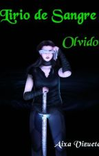 Lirio de Sangre - 2 - Olvido by Cirkadia
