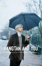 • BANGTAN AND YOU • by hojimov