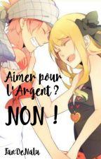 Aimer pour l'argent ? Non !  by FanDeNalu