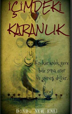 İÇİMDEKİ KARANLIK by dondunurenli10