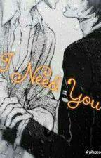 I Need You ¤CZ YAOI ¤ by Nekanime