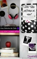 Una Historia de Odio (Zayn Malik y Tu) (Book #1) Editando by ZayraWalik