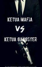 KETUA MAFIA VS KETUA GANGSTER by erynaian