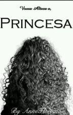 vossa alteza, a PRINCESA.  by AnneFloriano