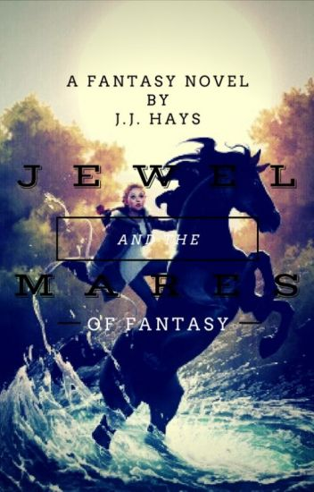 Jewel and the Mares of Fantasy [A Fantasy Novel]