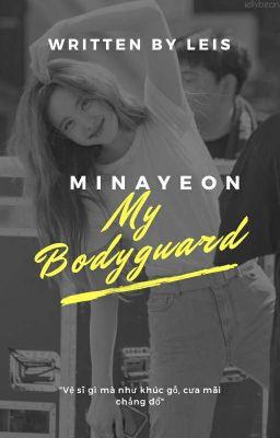 [LONGFIC][MinaYeon] My Bodyguard