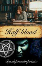 Half-blood : The Origens  by depressivepotatoc533