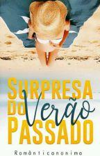 Surpresa Do Verão Passado  by NerdRomantica22